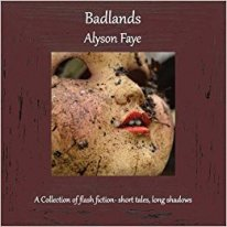 Badlands: A collection of flash fiction - short tales, long shadows