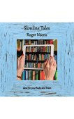 Slimline Tales: ideal for your body and brain by Roger Noons
