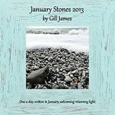 January Stones 2013: one a day, written in January, welcoming returning light